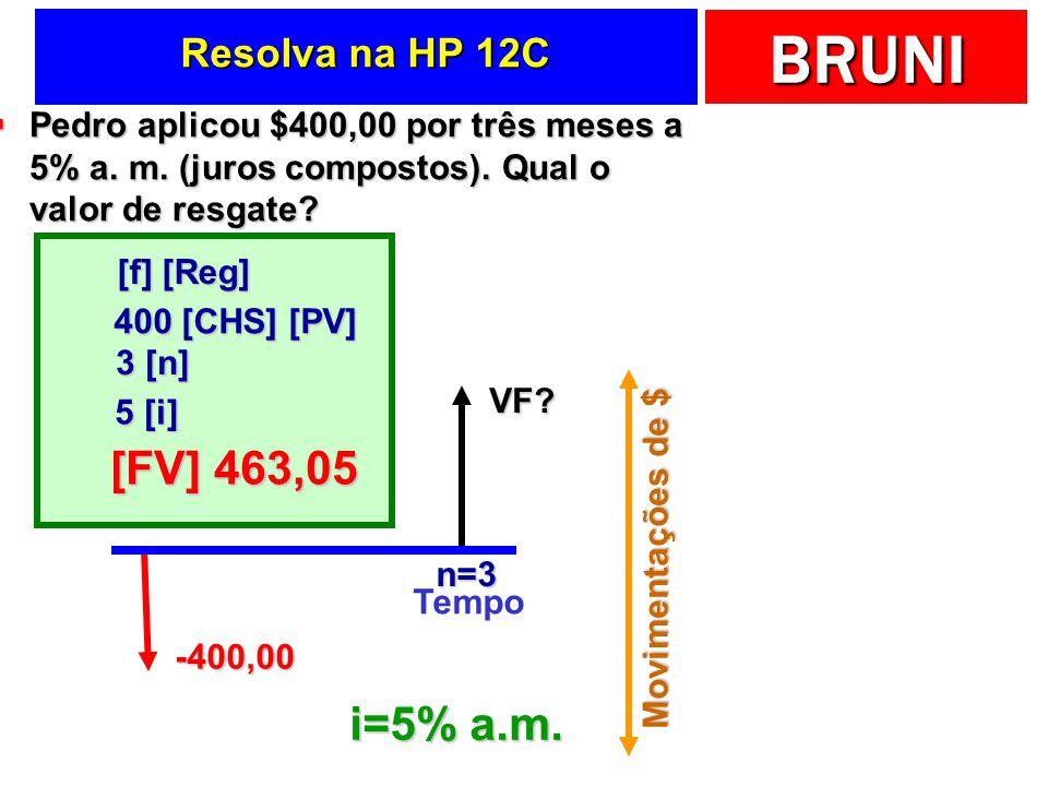 [FV] 463,05 i=5% a.m. Resolva na HP 12C